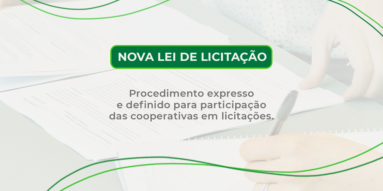 Saiba mais sobre a participação das Cooperativas na nova Lei de Licitações